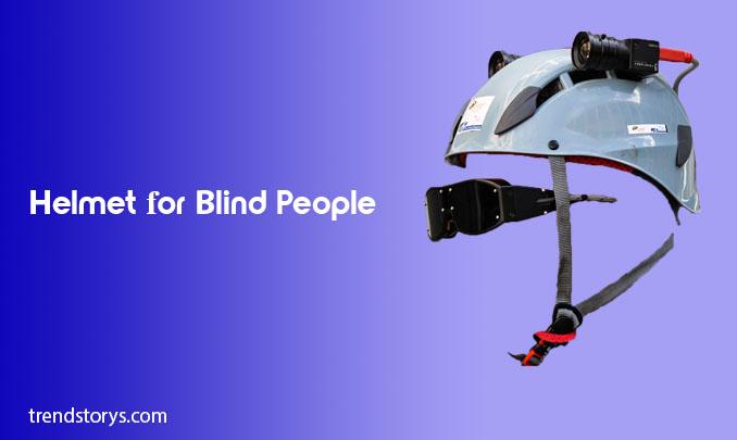 Helmet for blind persons