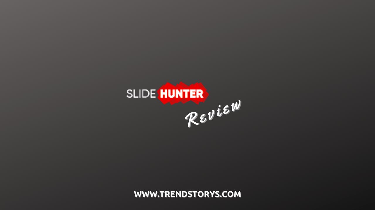 SlideHunter Review