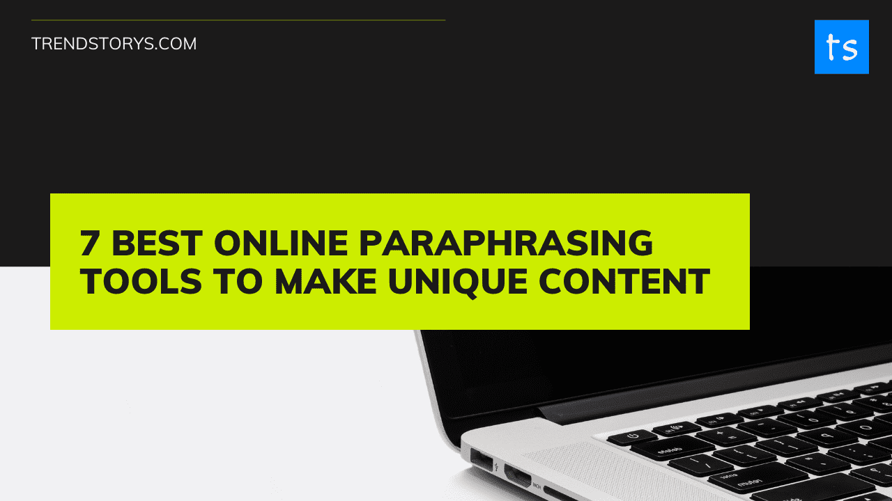 Best Online Paraphrasing Tools To Make Unique Content