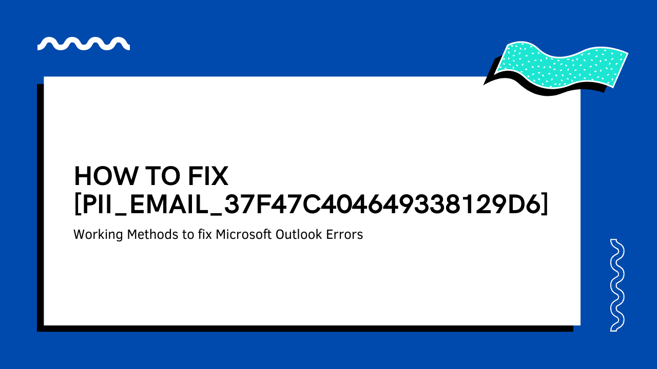 how to fix pii_email_37f47c404649338129d6